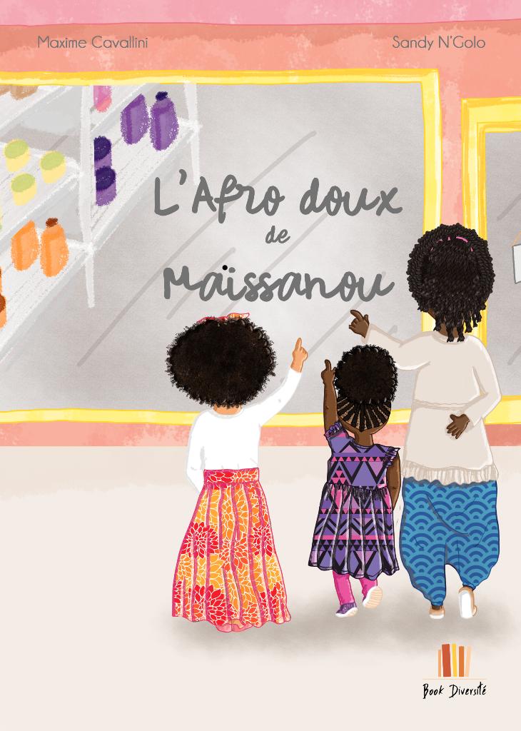 L' Afro doux de Maïssanou – Album jeunesse – Book Diversité – Noel en wax 2018 toulouse